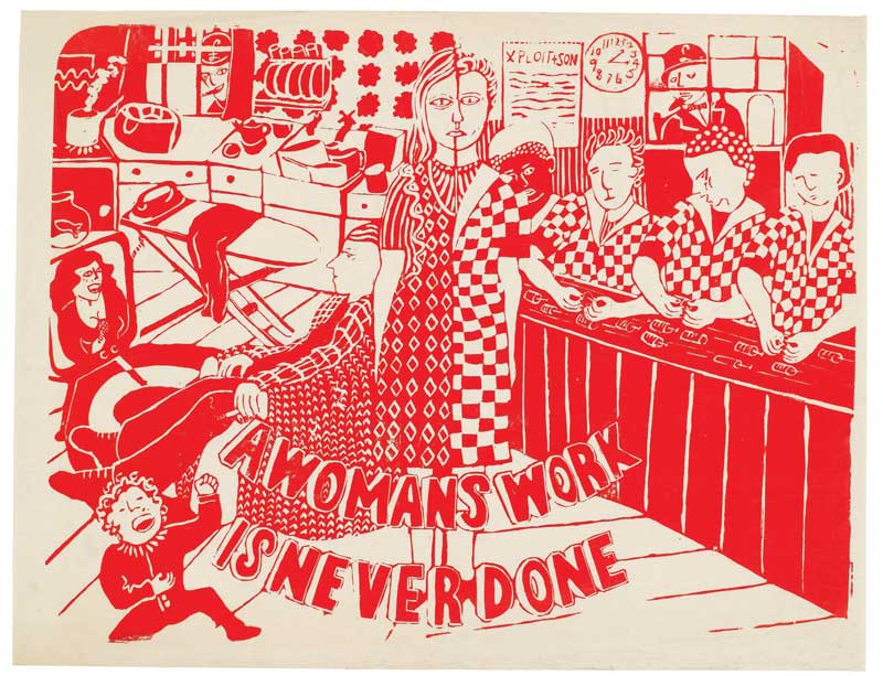 """A Woman's Work Is Never Done,"" 1974. See Red Women's Workshop"