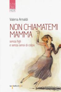 Non chiamatemi mamma - Iacobelli Editore